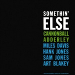Cannonball Adderley - Somethin Else.jpg