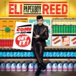 Eli Paperboy Reed - Come And Get It.jpg