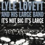 Lyle Lovett - Lyle Lovett And His Large Band.jpg