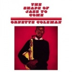 Ornette Coleman - The Shape Of Jazz To Come.jpg