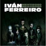 Ivan Ferreiro - Mentiroso Mentiroso.jpg