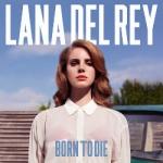 Lana Del Rey - Born To Die.jpg