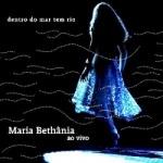 Maria Bethania - Dentro Do Mar Tem Rio.jpg