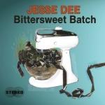 Jesse Dee - Bittersweet Batch.jpg