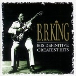 B B King - His Definitive Greatest Hits.jpg