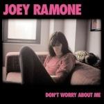 Joey Ramone - Don't Worry About Me.jpg