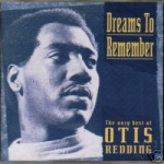 Otis Redding - Dreams To Remember.JPG