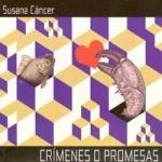 Susana Cancer - Crimenes O Promesas.jpg