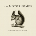 The Motorhomes - Songs For Me And My Baby.jpg